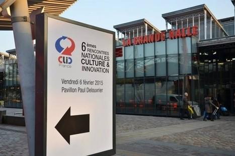 6èmes Rencontres Nationales Culture & Innovation(s): compte-rendu | Clic France | Scoop.it