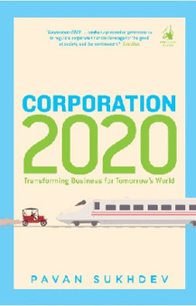 Book review: Corporation 2020 by Pavan Sukhdev | Willy's Reading List | Scoop.it
