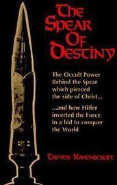 The Spear of Destiny: The Occult Power Behind the Spear Which Pierced the Side of Christ | Online Book Store | Scoop.it