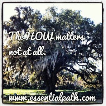 The HOW matters not at all | A Heart Centered Life | Scoop.it