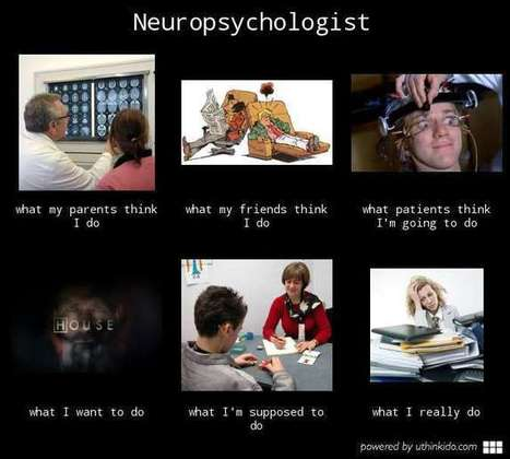 Neuropsychologist | What I really do | Scoop.it