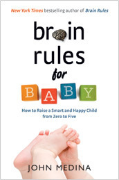 Brain Rules: Brain development for parents, teachers and business leaders | Brain Rules | | e-learning resources | Scoop.it