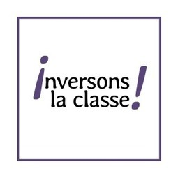 La classe inversée | Univers(al)ités | Scoop.it