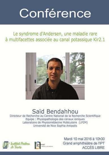 Conférence de Saïd Bendahhou, 10 mai à 10h30: Le syndrome d'Andersen, une maladie rare à multifacettes associée au canal potassique Kir2.1 | Institut Pasteur de Tunis-معهد باستور تونس | Scoop.it