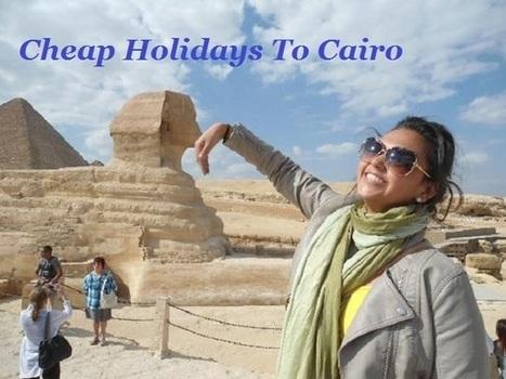 Holidays To Cairo | Chloecgt | Scoop.it