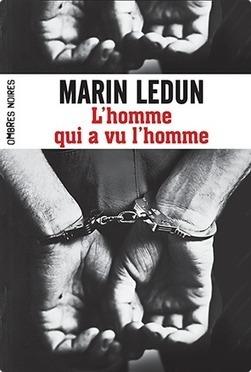 L'homme qui a vu l'homme, Marin Ledun - Jolis mots et belles lettres | Polar, Thriller, Roman policier | Scoop.it
