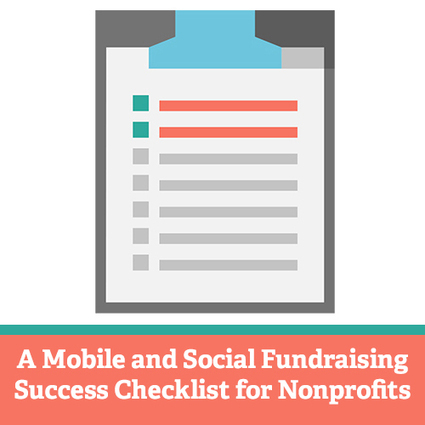 A Mobile and Social Fundraising Success Checklist for Nonprofits | Social Media Marketing For Non Profits | Scoop.it