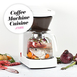 Coffee Machine Cuisine - How to cook food with your coffee maker | Geekeries & Curiosités | Scoop.it