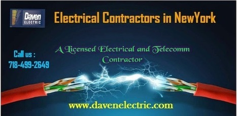 Daven Electric Contractor: Role of An Electrical Contractor | Daven Electric Inc - A NYC Electrician | Scoop.it