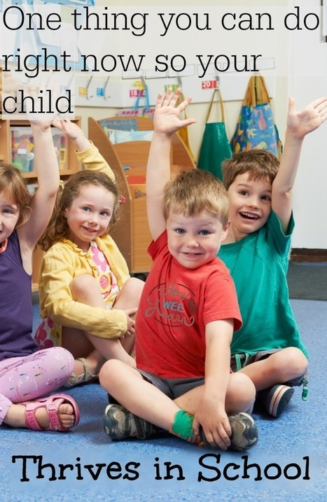 The one thing you can do right now, so your child thrives at school   Cool School Ideas   Scoop.it