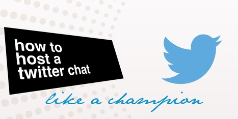 How to host a Twitter chat like a champion   An Eye on New Media   Scoop.it