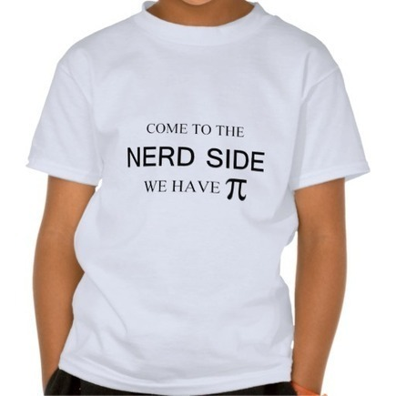Come to the nerd side we have pi | Unique and Customizable Gifts | Scoop.it