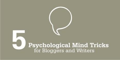 5 Strange Psychological Mind Tricks for Writers and Bloggers | Bloggingtips | Scoop.it