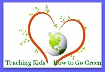 "Ways to Teach Your Kids to ""Go Green"" 