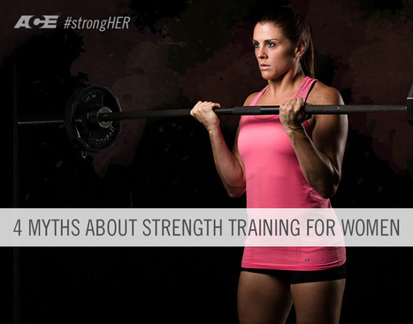 4 Myths about Strength Training for Women | Canyon Chiropractic Clinic | Scoop.it
