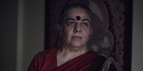 Vandana Shiva: « L'idée que nous sommes maîtres de la nature n'est qu'une illusion » | décroissance | Scoop.it
