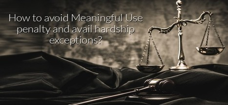 How to avoid Meaningful Use penalty and avail hardship exceptions? | Electronic Health Records Implemetation. | Scoop.it