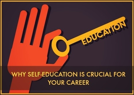 Why Self-Education Is Crucial For Your Career: From Preparation To Using Free Online Courses | Alternative Professional Development | Scoop.it