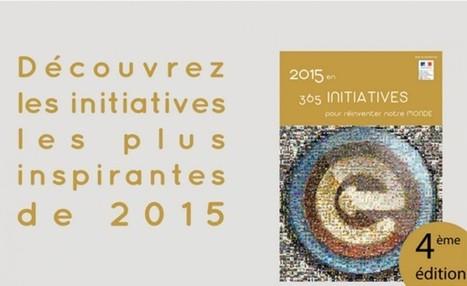 « 2015 en 365 initiatives pour réinventer notre Monde » : un bol d'air frais à découvrir ! | Idées responsables à suivre & tendances de société | Scoop.it