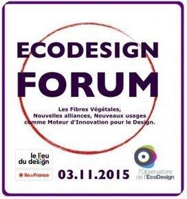 "Quatrième EcoDesign Forum: ""Les fibres végétales"" | Eco-conception | Scoop.it"