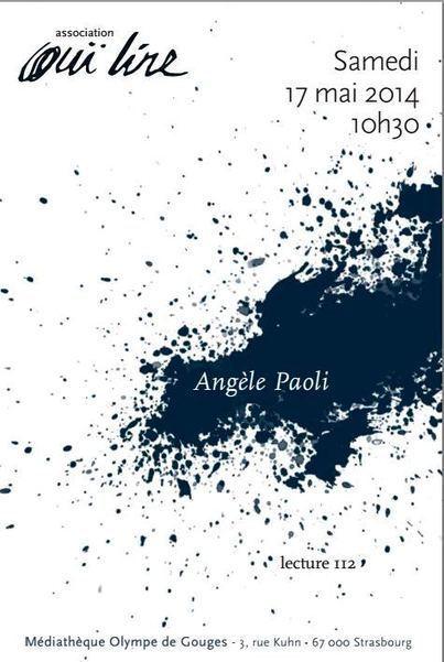 Samedi 17 mai 2014  ::  Angèle Paoli invitée par l'association Ouï lire (Strasbourg) | Recours au Poème | Poetry | Scoop.it