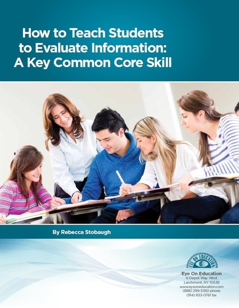 White Paper: How to Teach Students to Evaluate Information | Higher Order Thinking (HOTS) | Scoop.it