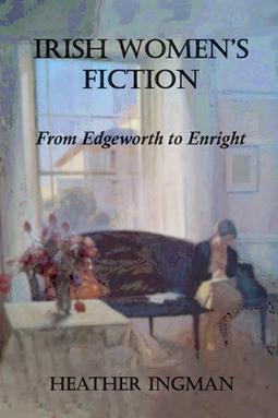 Irish Women's Fiction: From Edgeworth to Enright | Irish Academic Press | Ireland | Scoop.it