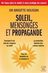 Soleil, mensonges et propagande ● Brigitte Houssin #CQVC Un cri d'alarme salvateur ! | Cosmétiques Danger | Scoop.it