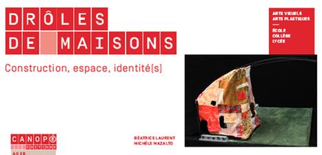 Drôles de maisons - Construction, espace, identité(s) - Béatrice Laurent, Michèle Mazalto @reseau_canope | Teaching FRENCH | Scoop.it