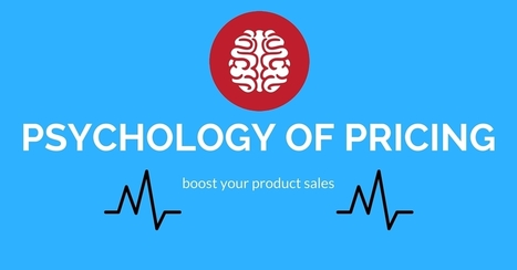 Boost Your Product Sales Using The Psychology Of Pricing | The Trigger Ninja | Scoop.it