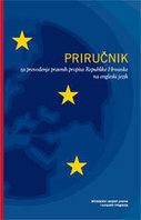 (HR)-(EN)-(PDF) – Priručnik za prevođenje pravnih propisa Republike Hrvatske na engleski jezik | MVPEI | Glossarissimo! | Scoop.it
