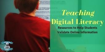 Teaching Digital Literacy: Resources to Help Students Validate Online Information | Zeitmanagement für Lehrer | Scoop.it