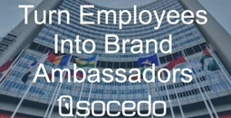 5 Tips to Turn Your Employees Into Brand Ambassadors | Content Marketing, Curation, Social Media & SEO | Scoop.it