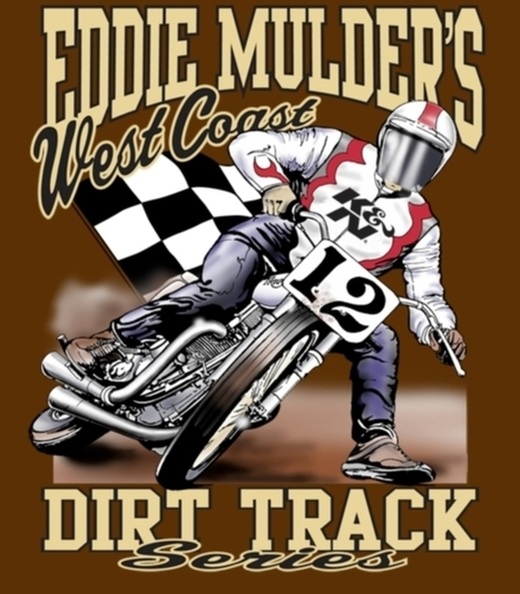 Schedule Announced for Eddie Mulder's West Coast Dirt Track Series | California Flat Track Association (CFTA) | Scoop.it