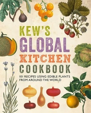 Kew's Global Kitchen Cookbook - AoB Blog | Plant Biology Teaching Resources (Higher Education) | Scoop.it