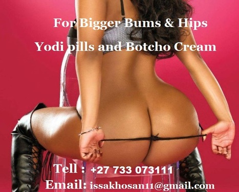 Hips, Bums & Breast Yodi Enlargement products +2773307311 | Yodi pills, Botcho cream, Bexx pills for Bigger Bums, Hips, Breats | Scoop.it