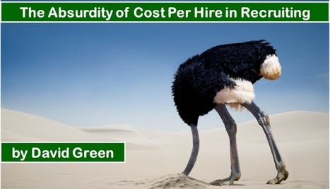 The Absurdity of Cost per Hire in Recruiting | Talent Analytics & The Future of Work | Scoop.it