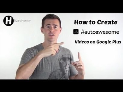 How to Create Auto Awesome Videos in Google Plus [Video] | Just Tell Us about | Scoop.it