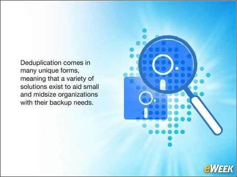 How Deduplication Has Evolved to Handle the Deluge of Data - eWeek | Big Data in Manufacturing Today | Scoop.it