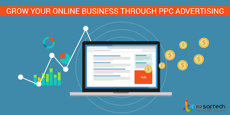 How to grow your online business through PPC advertising ? | BR Softech Pvt.Ltd | Scoop.it