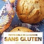 Petite Bible de la cuisine sans gluten: 200 recettes faciles à même pas 5 euros ! | Naturopathie et santé naturelle | Scoop.it
