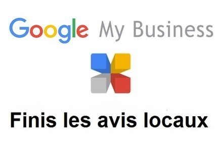 Les pages Google My Business n'afficheront plus les avis locaux - Arobasenet.com | Going social | Scoop.it