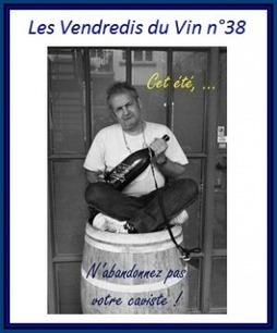 Vendredis du Vin #38: compte rendu de votre été avec les cavistes | Vendredis du Vin | Scoop.it