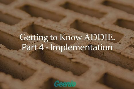 Getting To Know ADDIE: Part 4 – Implementation   Xplora Teaching Tips, Tricks and Tools   Scoop.it