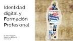 Identidad Digital y Formación Profesional | Contenidos educativos digitales | Scoop.it