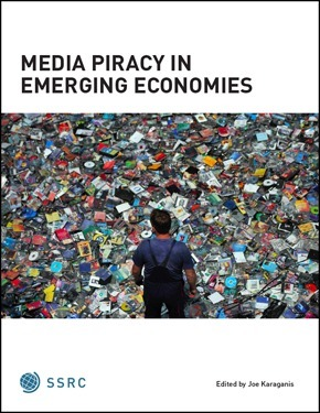 Media Piracy in Emerging Economies - The Media Piracy Report | | Media Archaeology | Scoop.it