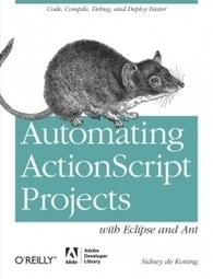 FDT » FDT Featured In Automating ActionScript Projects | Everything about Flash | Scoop.it