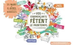 Du 21 mars au 6 avril 2014, participez à l'opération de la Ronde des Quartiers « Vos Commerçants Fêtent le Printemps » | Groupe et Marques CCI de Bordeaux | Scoop.it