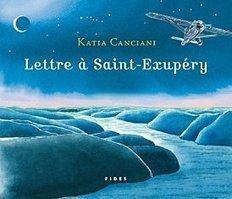 Lettre à Saint-Exupéry « Katia Canciani | mes amis auteurs | Scoop.it