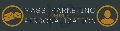 Infographic: Mass Marketing Versus Personalization - Marketing Technology Blog | Infographics & Business | Scoop.it